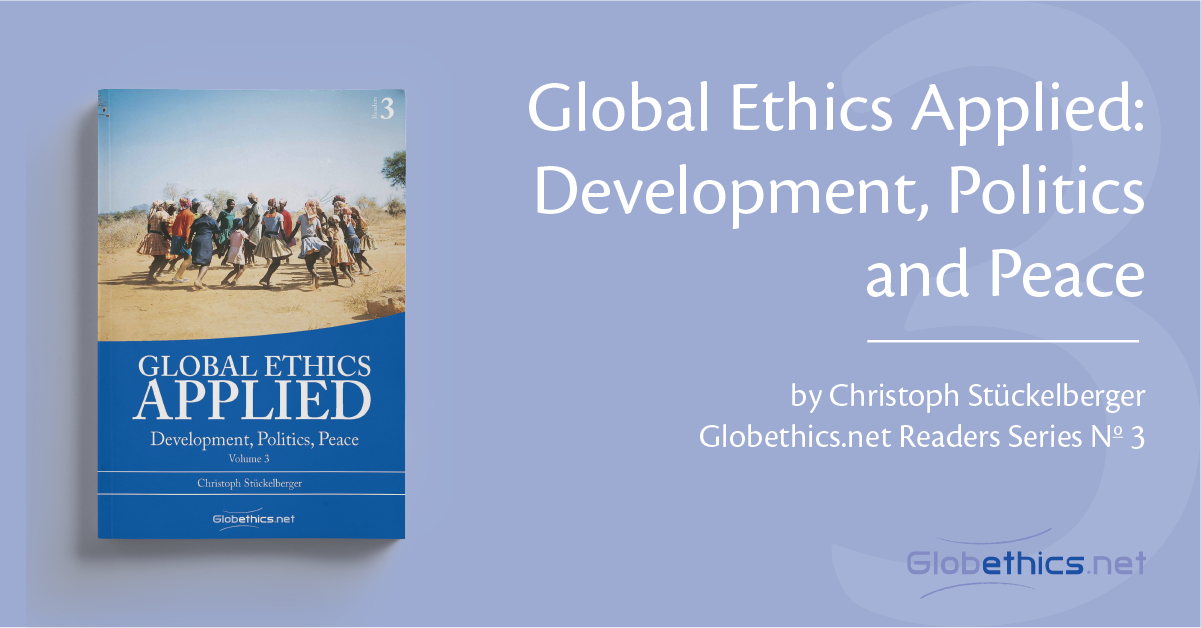 Global Ethics Applied: Development, Politics and Peace