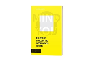 Book of the month: The Art of Ethics in the Information Society. Mind you